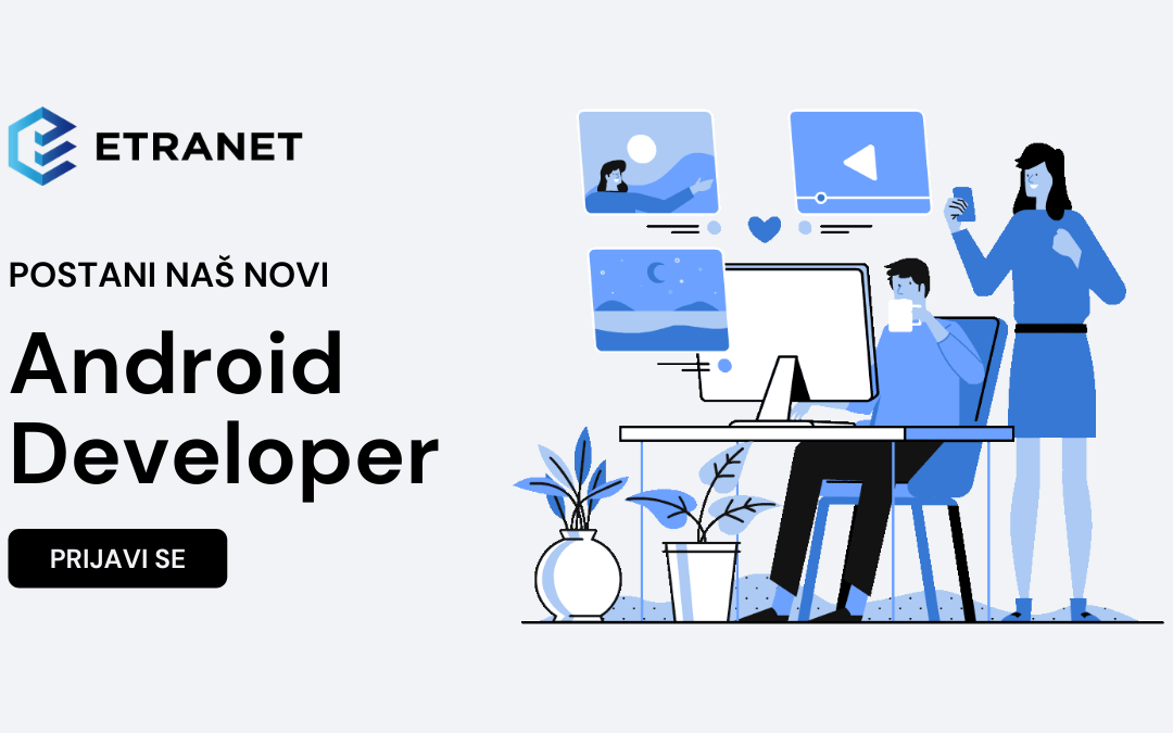 Zapošljavamo: Android Developer