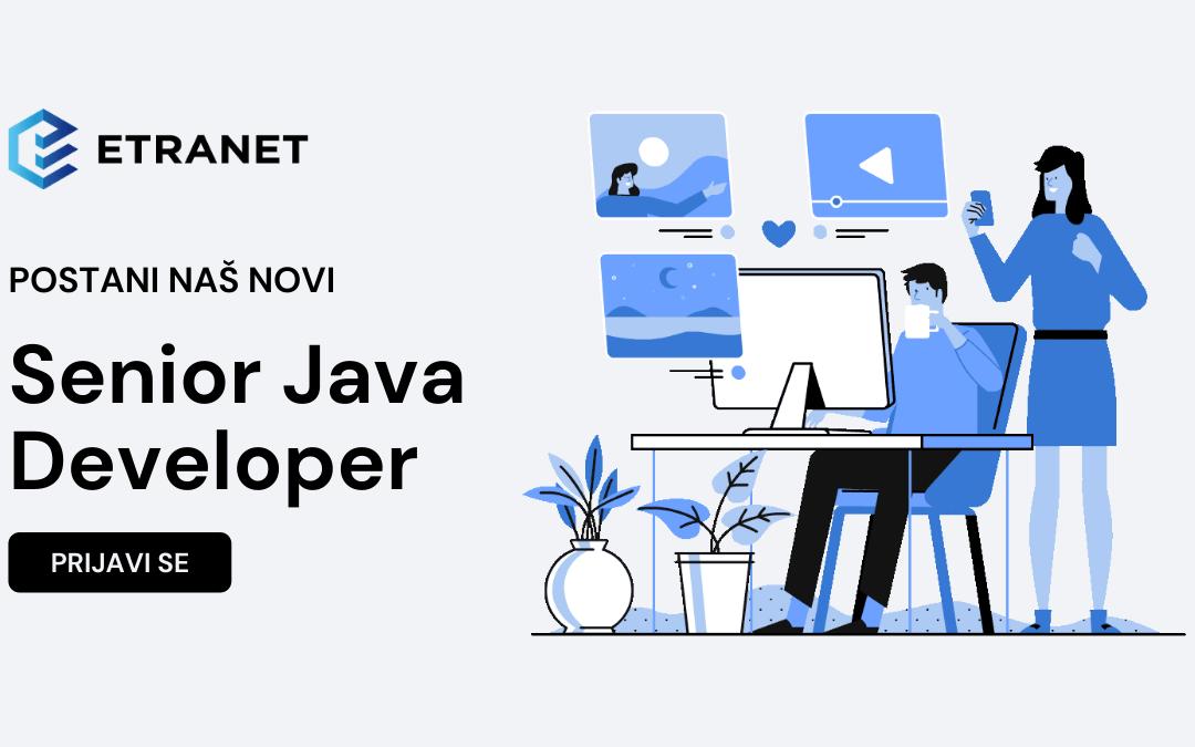 ETRANET Grupa oglasi za posao devs Senior Java Developer