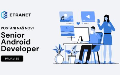 Zapošljavamo: Senior Android Developer